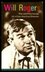 Will Rogers Wise & Witty Sayings