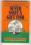 Never Sniff A Gift Fish - Patrick F. Mcmanus