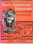 Early American Ironware Cast And Wrought