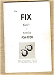 Fix Family In America 1757 - 1960 - Genealogy