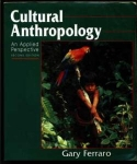 Cultural Anthropology, An Applied Perspective