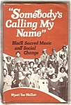 Somebody's Calling My Name Black Music Social Change