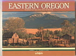 Eastern Oregon, Portrait Of The Land And Its People