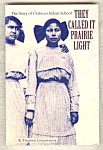 They Called It Prairie Light - Chilocco Indian School