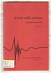 If Your Child Stutters - A Guide For Parents
