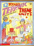 12 Totally Terrific Theme Units - Grades 4 - 8