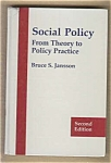 Social Policy From Theory To Policy Practice