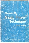 Magic Finger Technique, Book 2