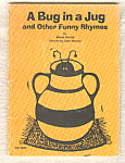 A Bug In A Jug And Other Funny Rhymes
