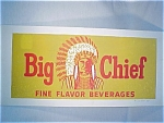 Click here to enlarge image and see more about item 111: Big Chief Beverage Cardboard Sign