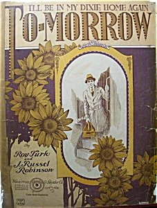 I'll Be In My Dixie Home Again To-morrow 1922 Roy Turk
