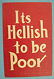 Its Hellish To Be Poor Postcard