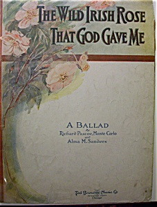 Sheet Music - 1917 The Wild Irish Rose That God Gave Me