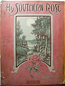 Sheet Music Of 1909 My Southern Rose