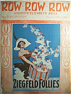 Sheet Music Of 1912 Row Row Row (Ziegfeld Follies)