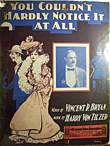 Sheet Music - 1902 You Couldn't Hardly Notice It At All