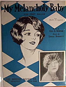 Sheet Music Of 1928 My Melancholy Baby Fox Trot Ballad