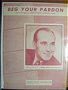 Sheet Music For 1947 Beg Your Pardon (Francis Craig)