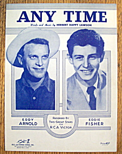 Sheet Music Of 1949 Any Time-eddie Fisher & Eddy Arnold