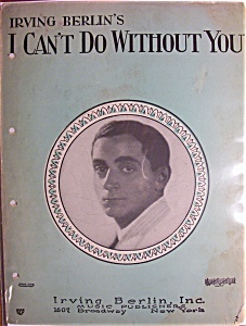 Sheet Music-1928 Irving Berlin's I Can't Do Without You
