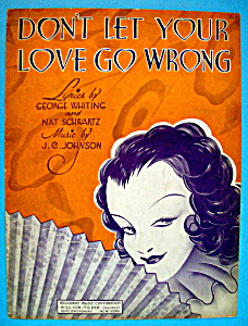 Sheet Music For 1934 Don't Let Your Love Go Wrong