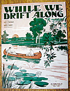 Sheet Music For 1919 While We Drift Along