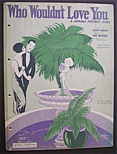 Sheet Music For 1925 Who Wouldn't Love You