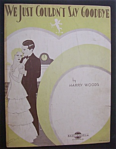 1932 We Just Couldn't Say Goodbye By Harry Woods