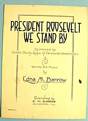 1936 President Roosevelt We Stand By by Edna M. Barrow (Image1)