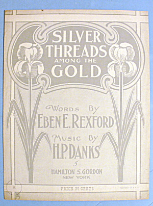 1926 Silver Threads Among The Gold By H.p. Danks