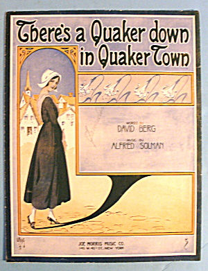 1916 There's A Quaker Down In Quaker Town By David Berg
