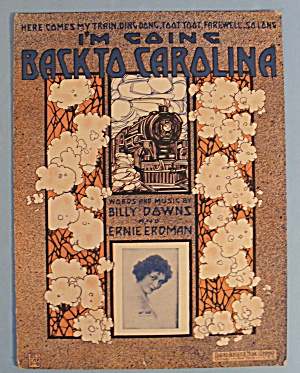 1913 I'm Going Back To Carolina By Billy Dawns
