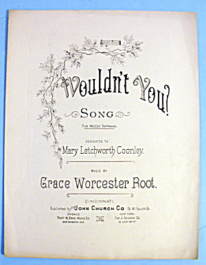 1887 Wouldn't You By Grace Worcester Root