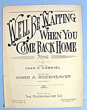 1918 Well Be Waiting When You Come Back Home By Gabriel