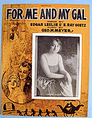1917 For Me And My Gal By Edgar Leslie & E. Ray Goetz