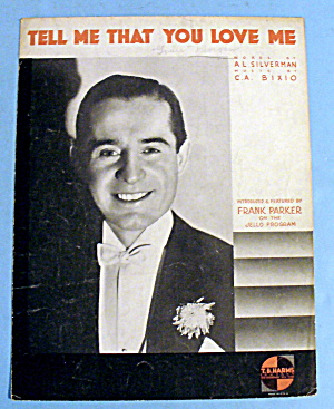 1933 Tell Me That You Love Me Featuring Frank Parker