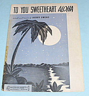 1936 To You Sweetheart Aloha By Harry Owens