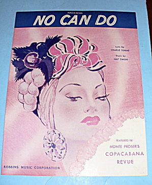 1945 No Can Do By Charlie Tobias And Nat Simon