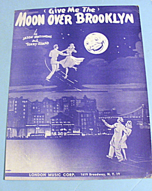 1946 Give Me The Moon Over Brooklyn By Matthews