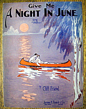 1927 Give Me A Night In June By Cliff Friend