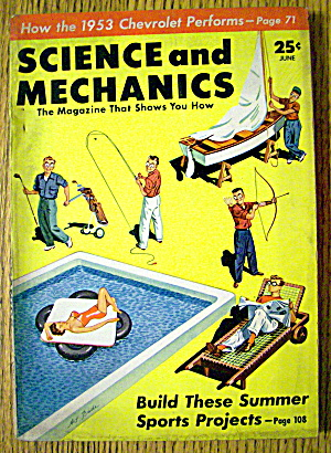 Science & Mechanics-June 1953-Build Summer Projects (Image1)