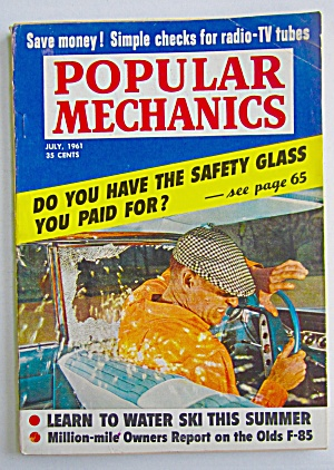 Popular Mechanics July 1961 Safety Glass You Paid For  (Image1)