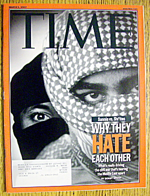Time Magazine March 5, 2007 Sunnis Vs. Shi'ites