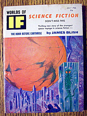 Worlds Of If Magazine July 1966 Hour Before Earthrise