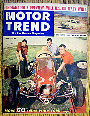 Motor Trend Magazine June 1952 Lincoln And Kaiser