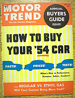 Motor Trend Magazine April 1954 How To Buy Your '54 Car