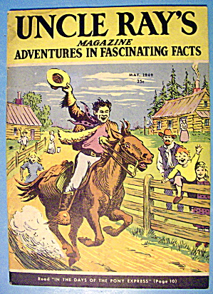 Uncle Ray's Magazine May 1949 In The Days Pony Express