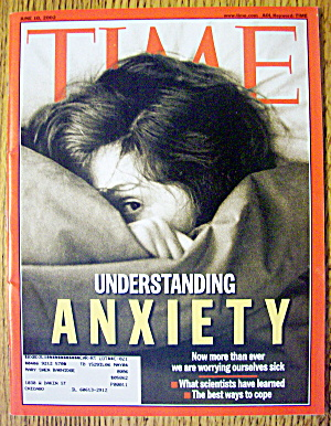 Time Magazine June 10, 2002 Understanding Anxiety