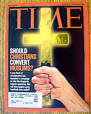 Time Magazine June 30, 2003 Should Christians Convert