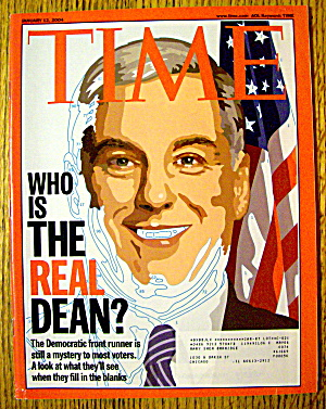 Time Magazine January 12, 2004 Who Is The Real Dean?